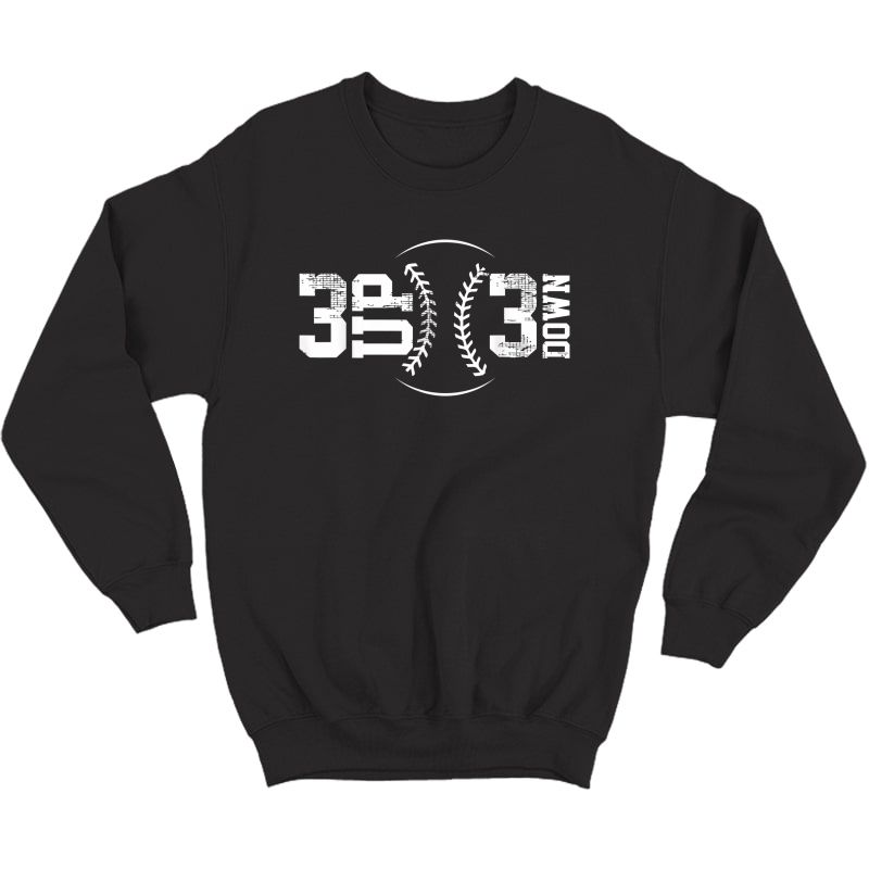 3 Up 3 Down Baseball T-shirt Crewneck Sweater