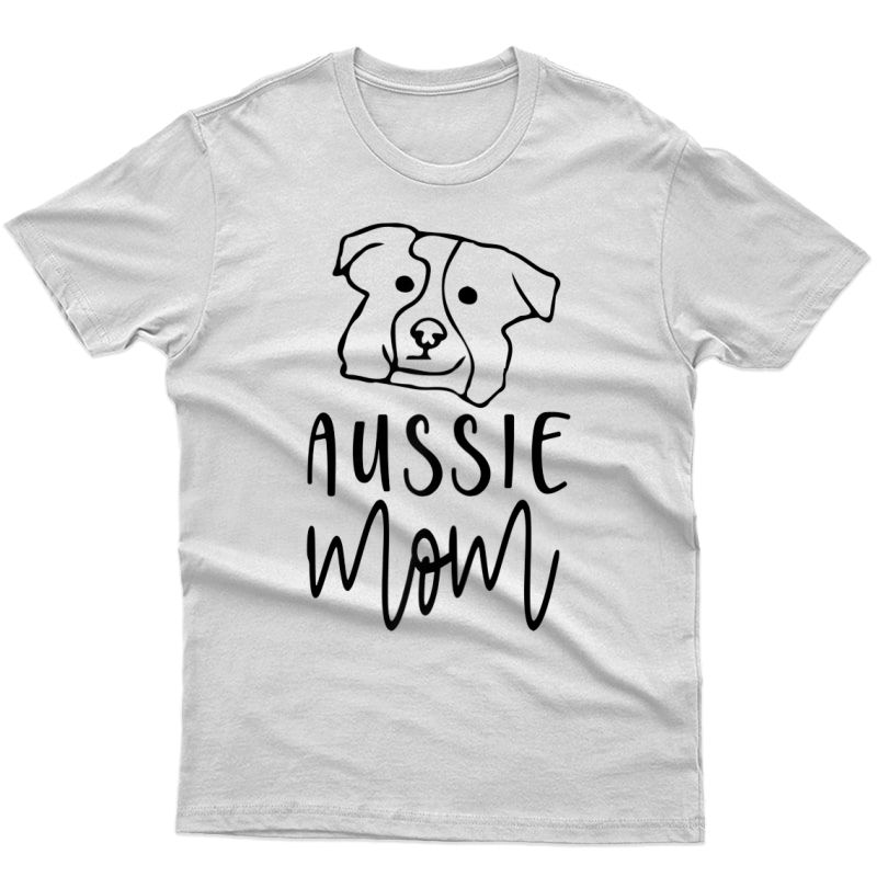 Aussie Mom Of An Ausshole Australian Shepherd Dog Lover T-shirt