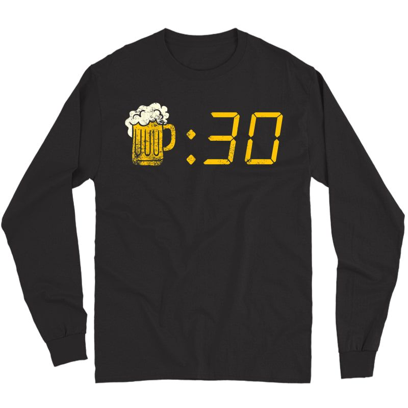 Beer Thirty T-shirt. Funny Drinking Or Getting Drunk Shirt Long Sleeve T-shirt
