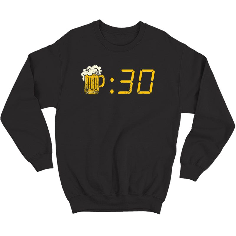 Beer Thirty T-shirt. Funny Drinking Or Getting Drunk Shirt Crewneck Sweater