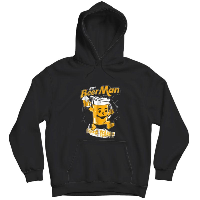 Beerman Funny Beer Lover Gift International Beer Day Shirt T-shirt Unisex Pullover Hoodie