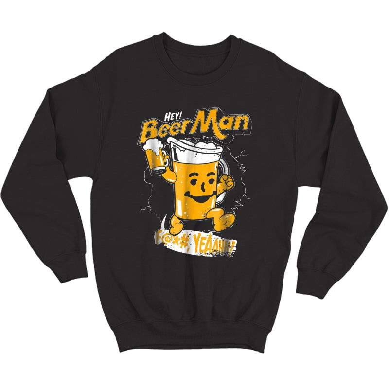 Beerman Funny Beer Lover Gift International Beer Day Shirt T-shirt Crewneck Sweater