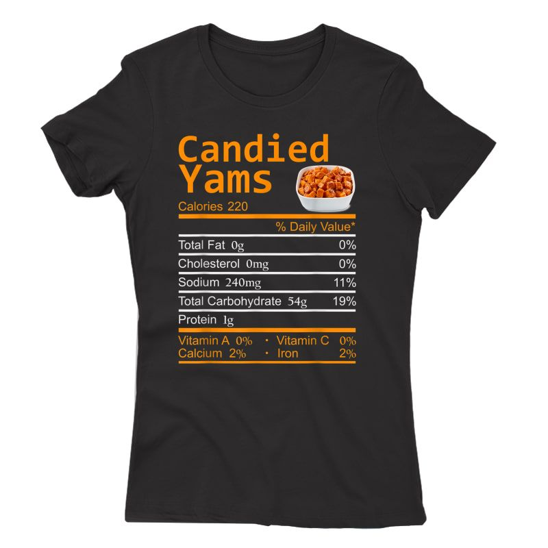 Candied Yams Nutrition Facts Thanksgiving Costume Christmas T-shirt