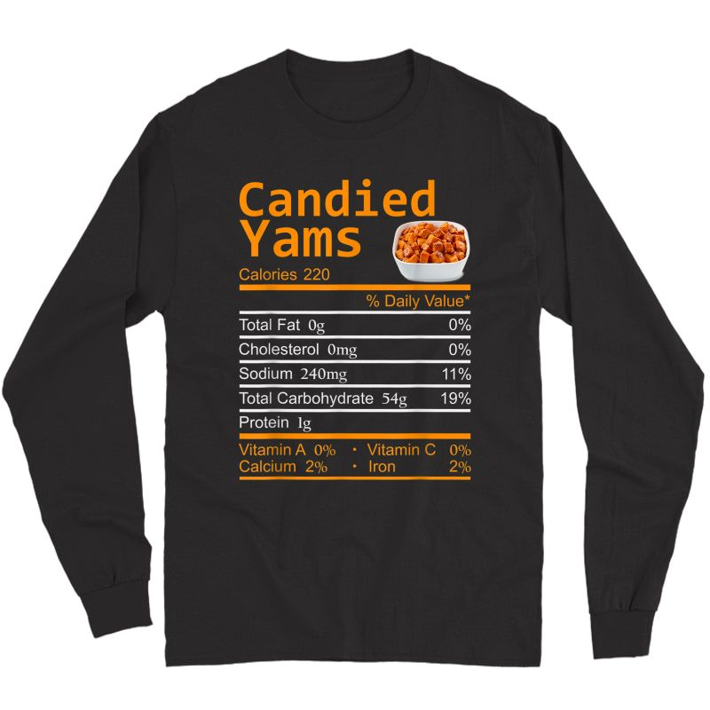 Candied Yams Nutrition Facts Thanksgiving Costume Christmas T-shirt Long Sleeve T-shirt