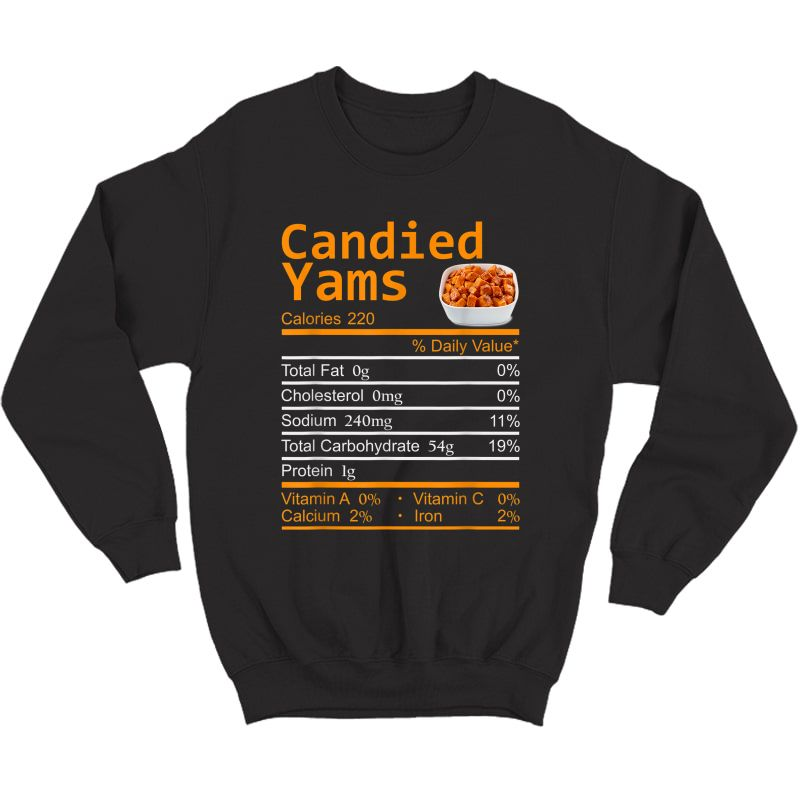 Candied Yams Nutrition Facts Thanksgiving Costume Christmas T-shirt Crewneck Sweater
