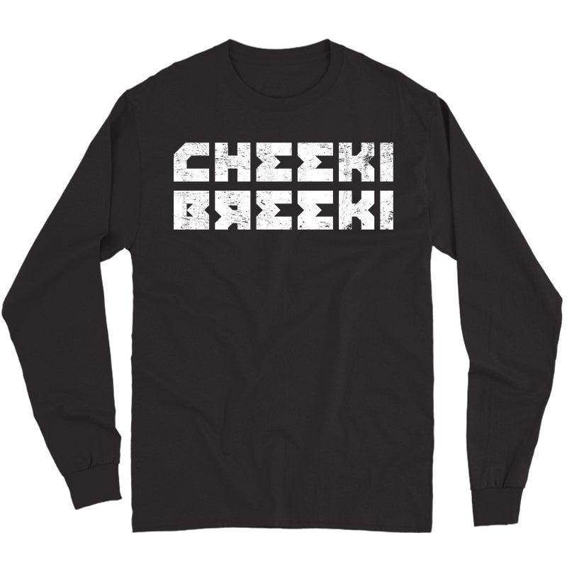 Cheeki Breeki - Gopnik Slav Style Funny Gamer T-shirt Long Sleeve T-shirt