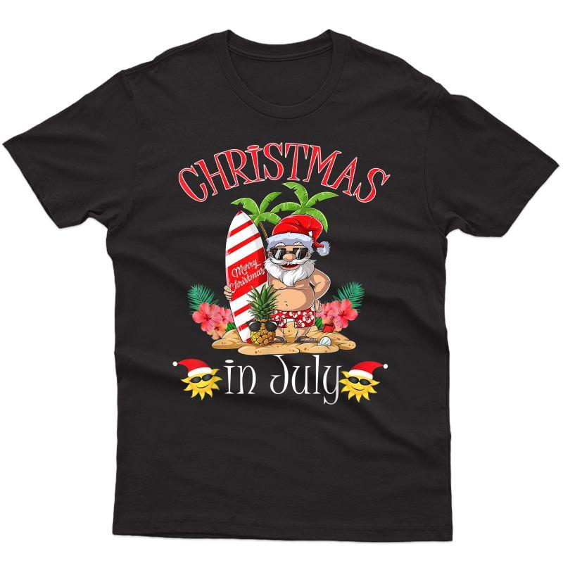 Christmas In July T Shirt Funny Santa Summer Beach Vacation T-shirt