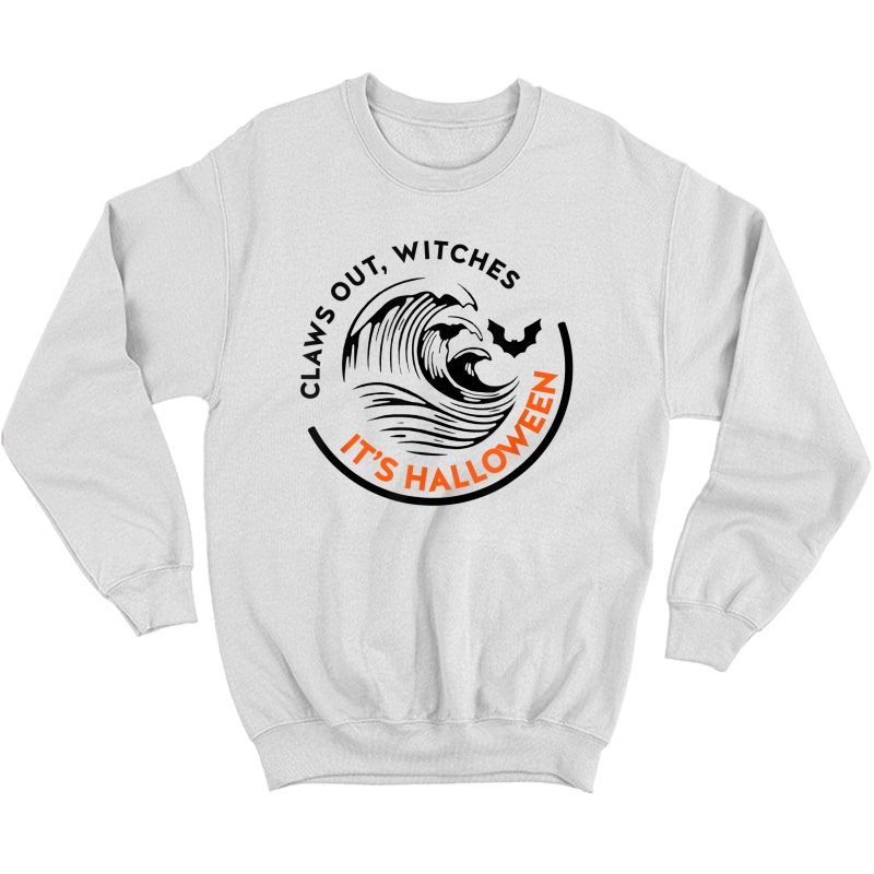 Claws Out Witches It's Halloween Funny T-shirt Crewneck Sweater