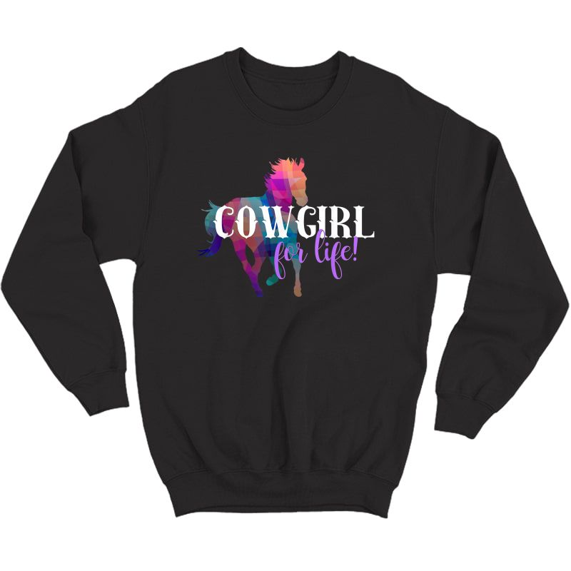 Cowgirl For Life Western Woman Or Girl Running Horse T-shirt Crewneck Sweater