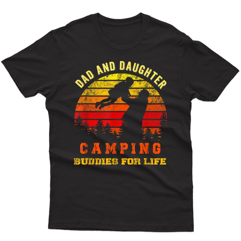 Dad And Daughter Camping Buddies For Life T-shirt