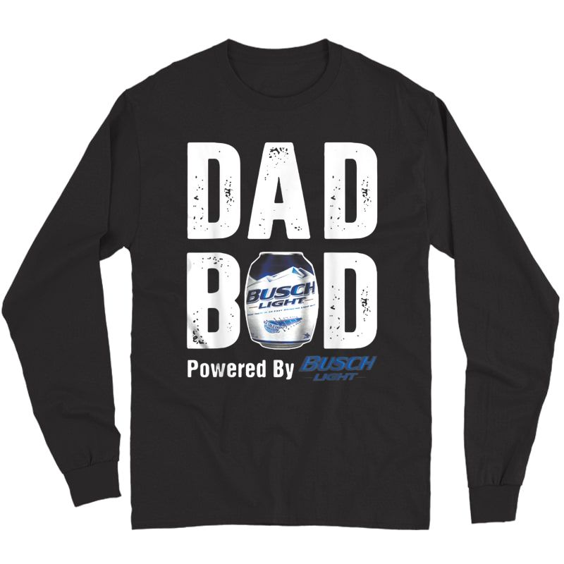 Dad Bod Powered By Drink Beer Tee Busc Light Fun Fathers Day T-shirt Long Sleeve T-shirt