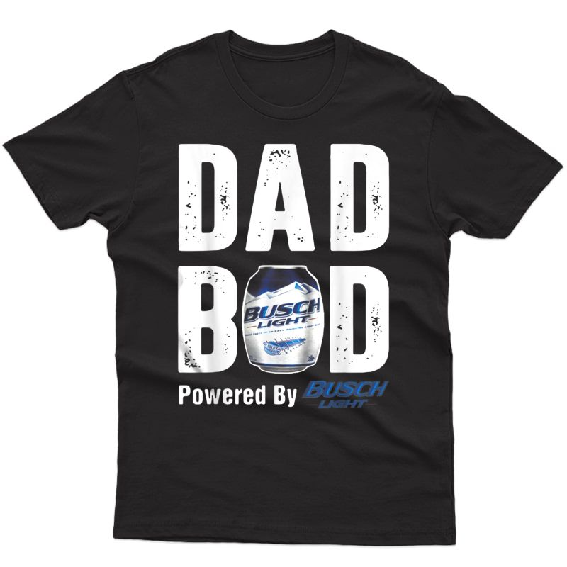 Dad Bod Powered By Drink Beer Tee Busc Light Fun Fathers Day T-shirt