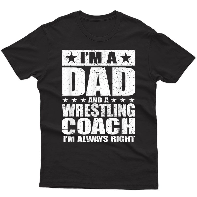 Dad Wrestling Coach T-shirt Coaches Fathers Day Shirts Gift