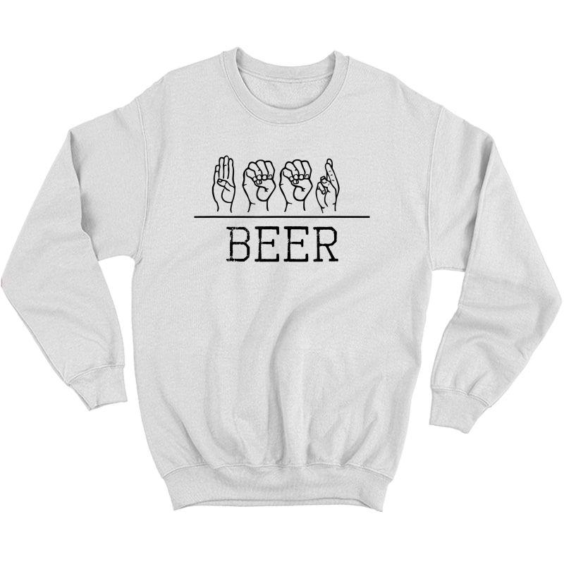 Deaf Pride Trendy Beer Drinker Asl Sign Language Gift Shirt Crewneck Sweater