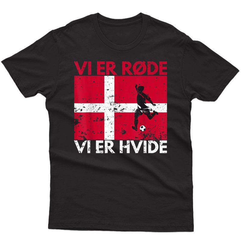 Denmark Football Team Fan Danish Soccer Vi Er Rød Denmark T-shirt