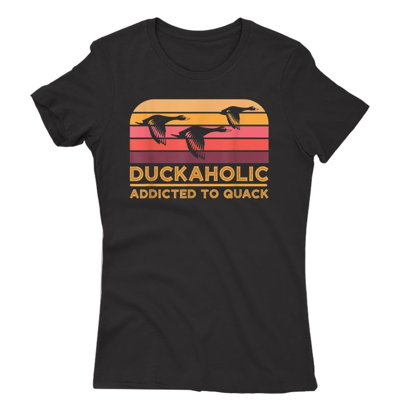 Duckaholic Addicted To Quack Funny Duck Hunting T-shirt