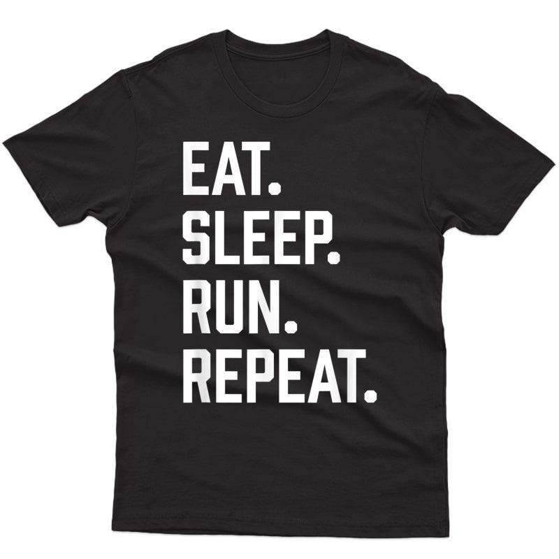 Eat Sleep Run Streak Running Lovers Shirt Runners Gifts T-shirt