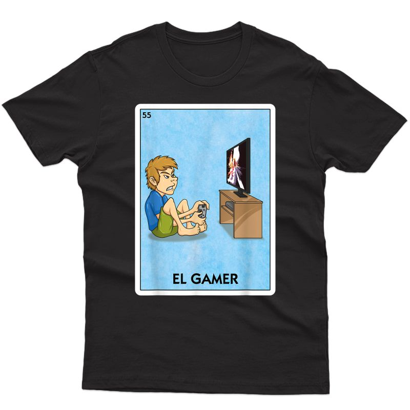 El Gamer Mexican Card Game - Funny Video Game Player T-shirt