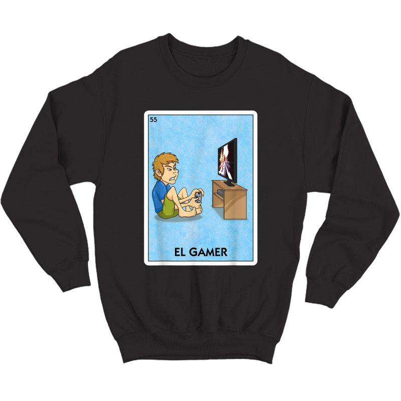 El Gamer Mexican Card Game - Funny Video Game Player T-shirt Crewneck Sweater