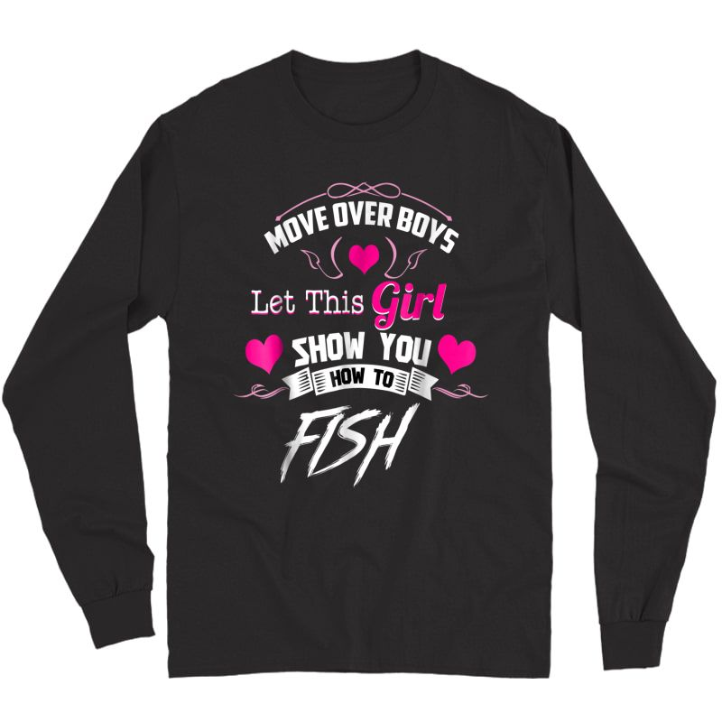 Fishing Shirts For Girls - Move Over  Long Sleeve T-shirt