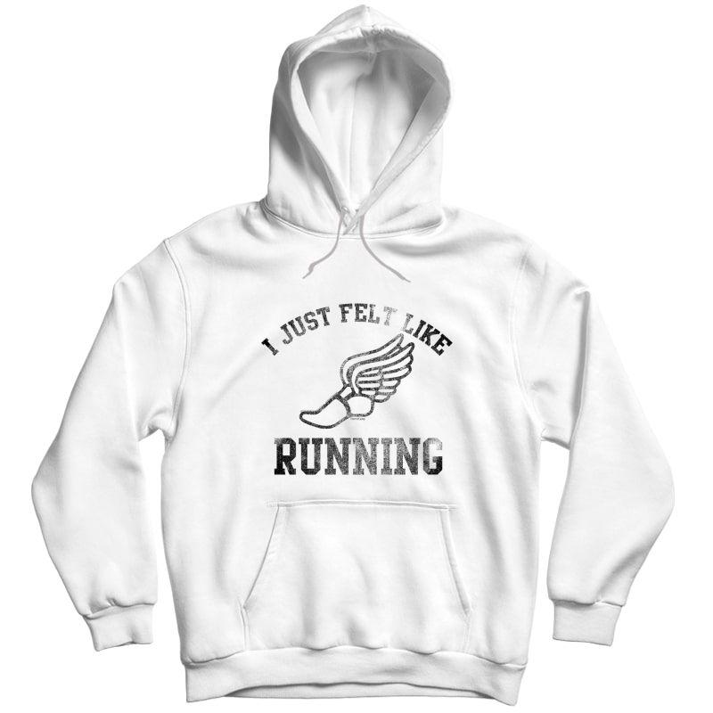 Forrest Gump I Just Felt Like Running Premium T-shirt Unisex Pullover Hoodie