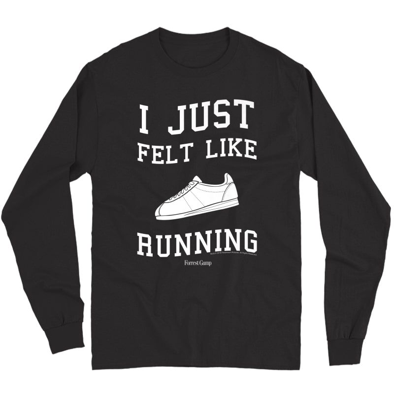 Forrest Gump I Just Felt Like Running Quote Premium T-shirt Long Sleeve T-shirt