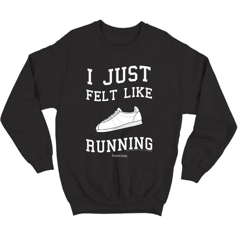 Forrest Gump I Just Felt Like Running Quote Premium T-shirt Crewneck Sweater