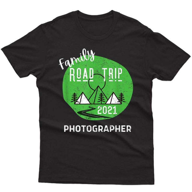 Fun Matching Family Road Trip 2021 Cool Photographer T-shirt