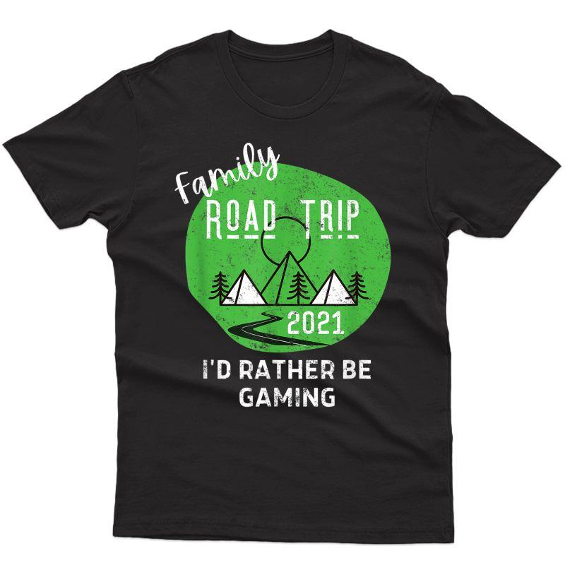 Fun Matching Family Road Trip 2021 Rather Be Gaming Gamer T-shirt
