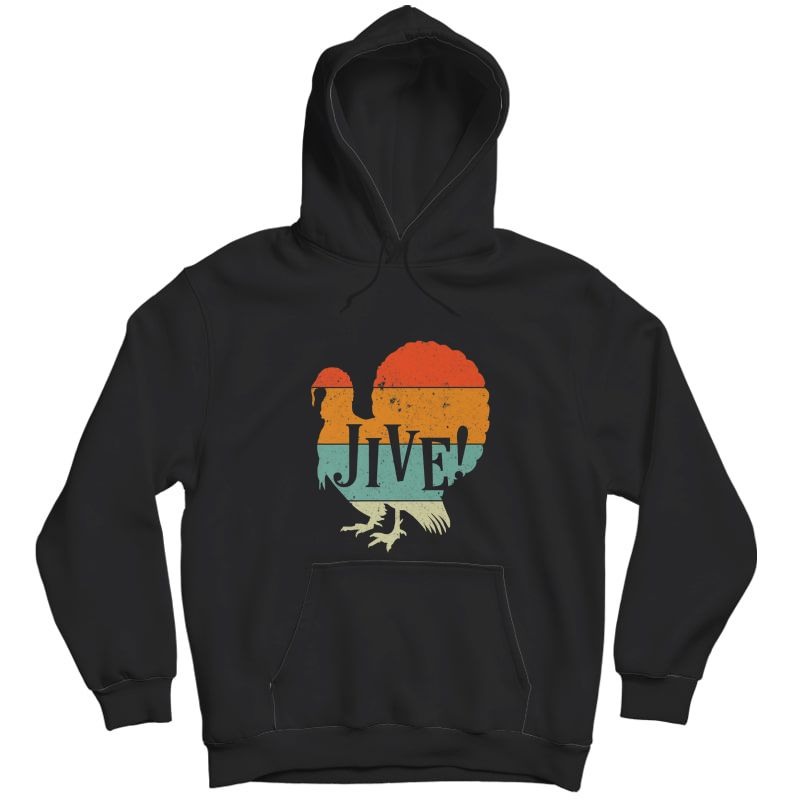 Funny Jive Thanksgiving Turkey Day Retro Color Gift Premium T-shirt Unisex Pullover Hoodie