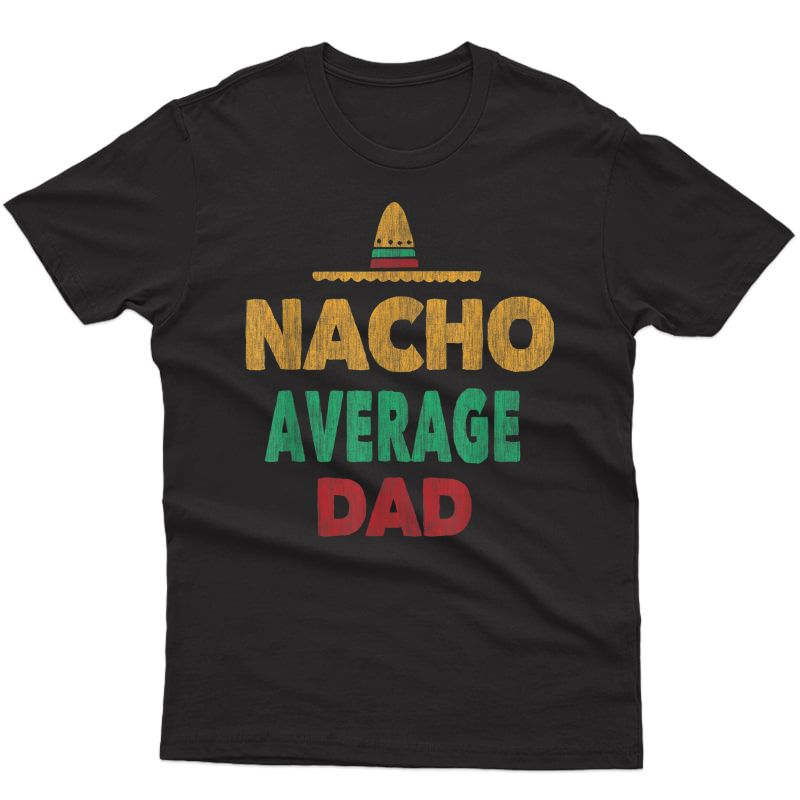 Funny Mexican Shirt Dad Fathers Day Gift Tee T-shirt