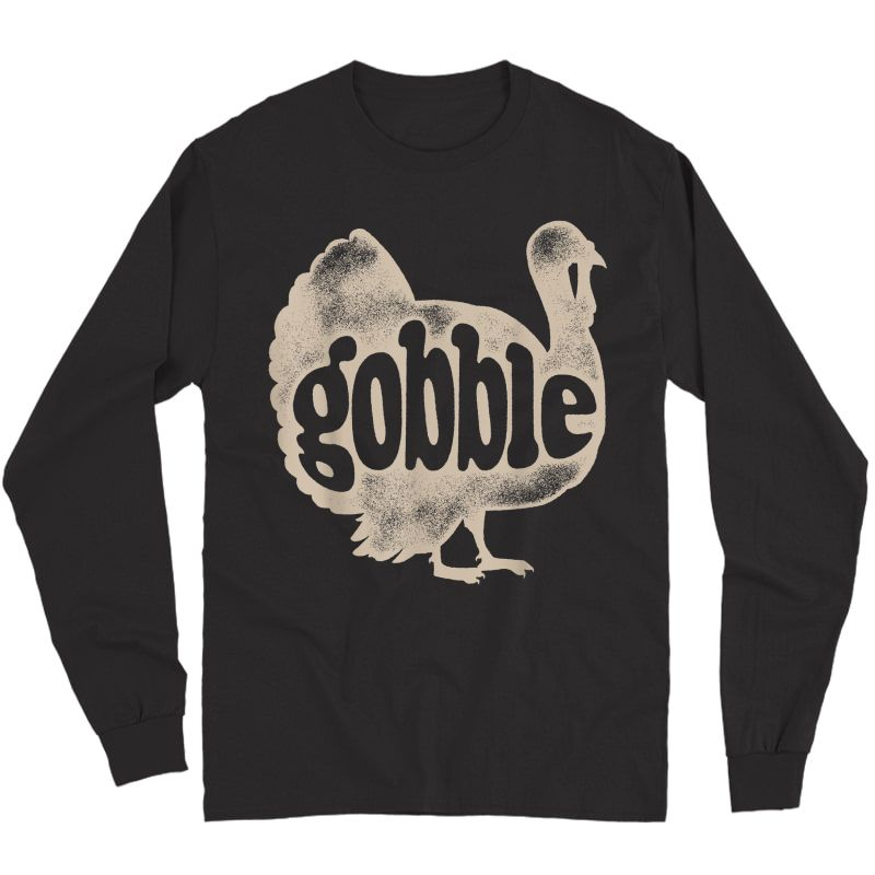 Gobble Funny Turkey Thanksgiving Day Gifts Vintage T-shirt Long Sleeve T-shirt