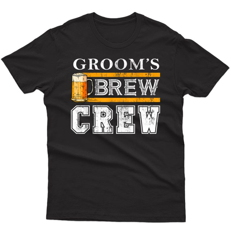 Groom's Brew Crew Funny Grooms Beer Team Bachelor Party T-shirt
