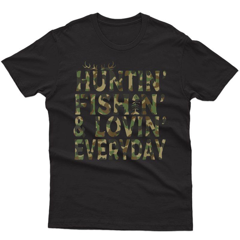 Hunting Fishing Loving Everyday Hunting Dad Gift Shirt