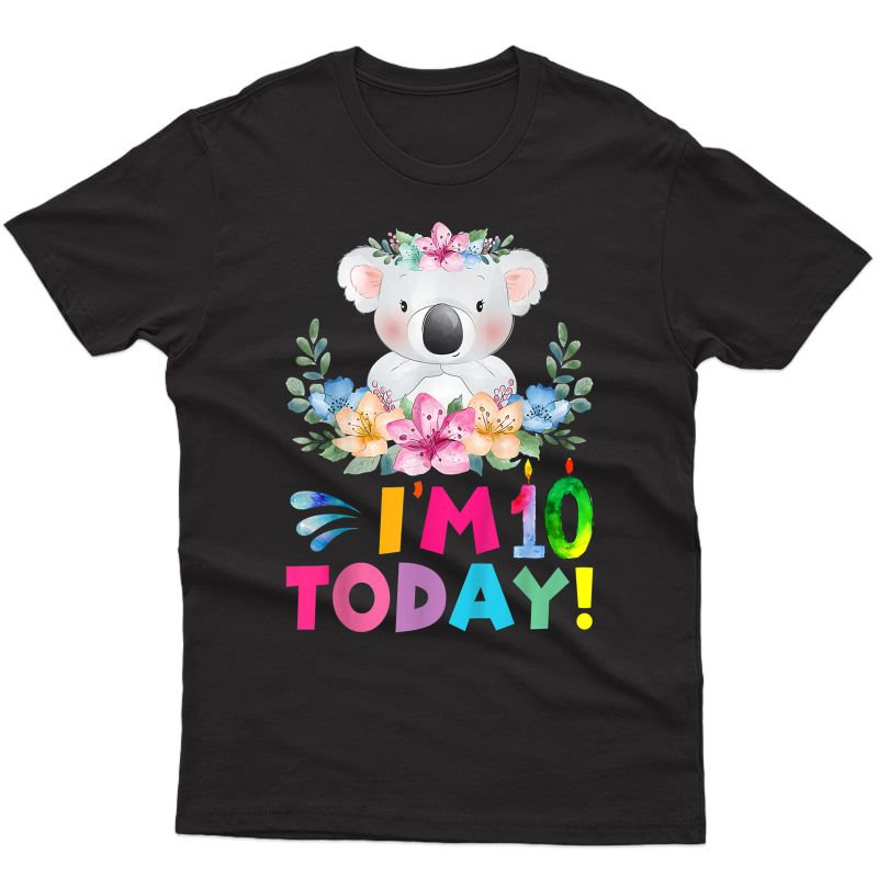 I Am 10 Today Koala Birthday Party Girl 10th Birthday T-shirt