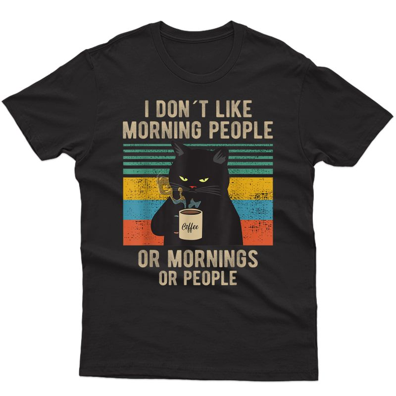 I Hate Morning People And Mornings And People Coffee Cat T-shirt