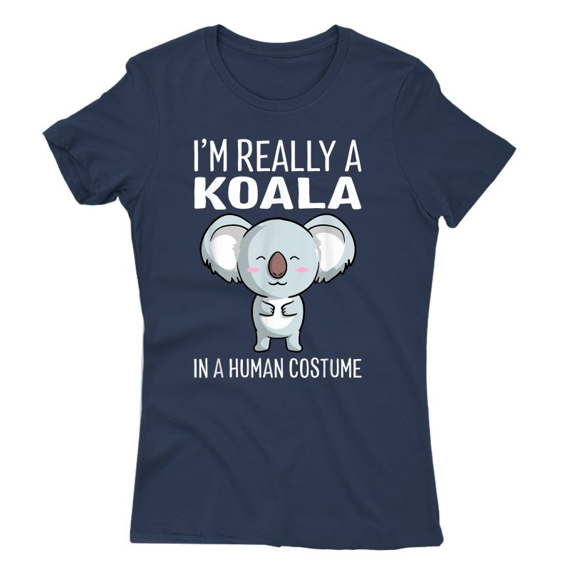 I'm Really A Koala In A Human Costume Halloween Funny Gift T-shirt