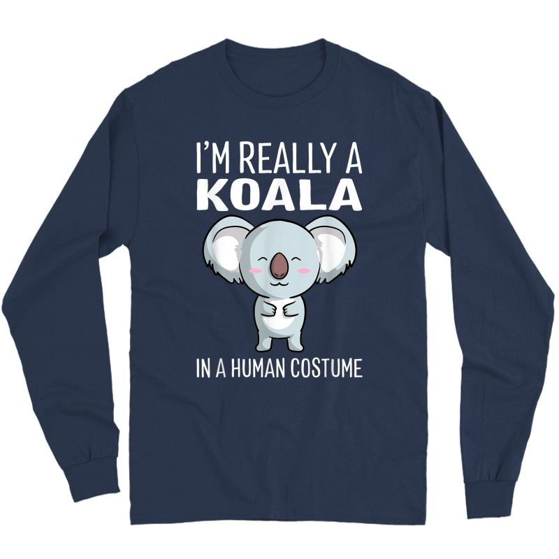 I'm Really A Koala In A Human Costume Halloween Funny Gift T-shirt Long Sleeve T-shirt