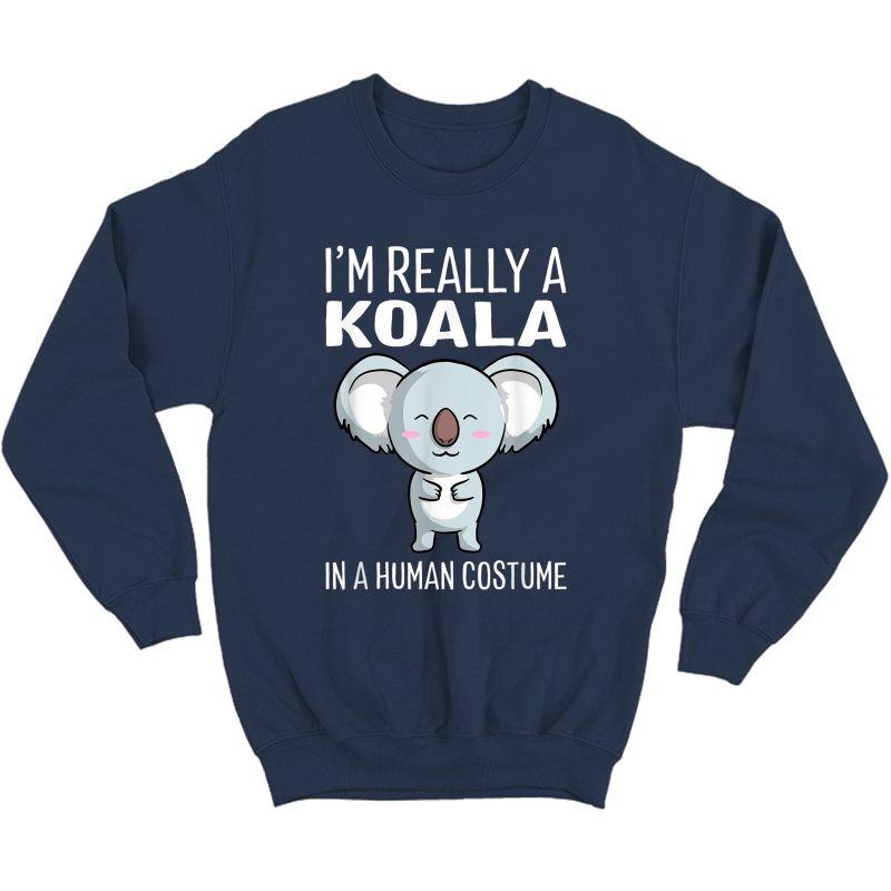 I'm Really A Koala In A Human Costume Halloween Funny Gift T-shirt Crewneck Sweater