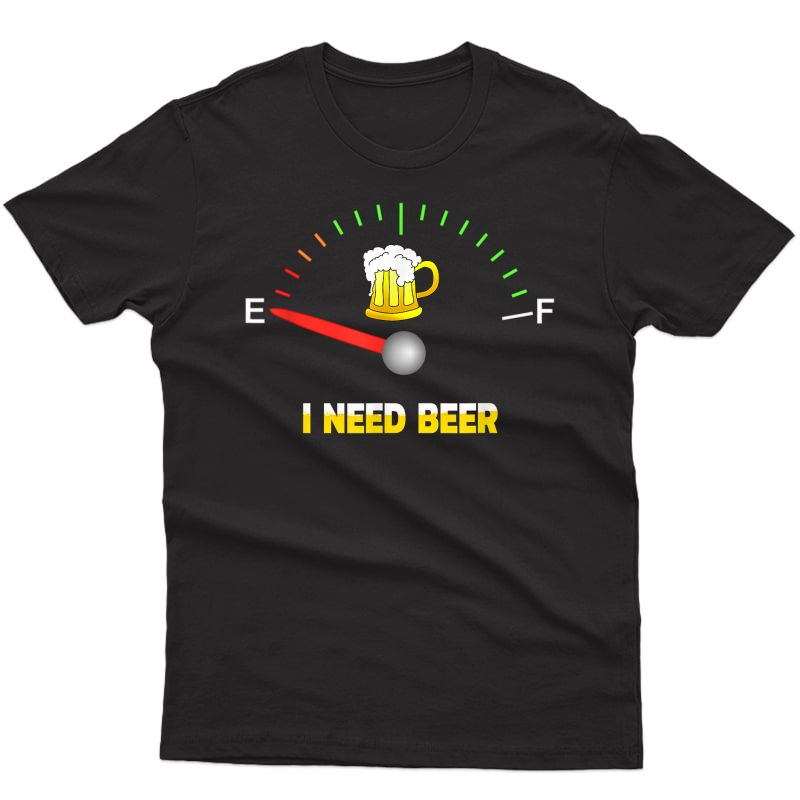 I Need Beer Drinking Party St Patricks Day And Oktoberfest T-shirt