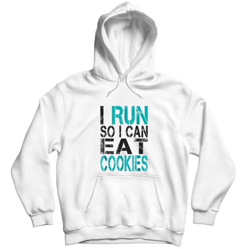 I Run So I Can Eat Cookies T-shirt. Funny Running Shirt Unisex Pullover Hoodie