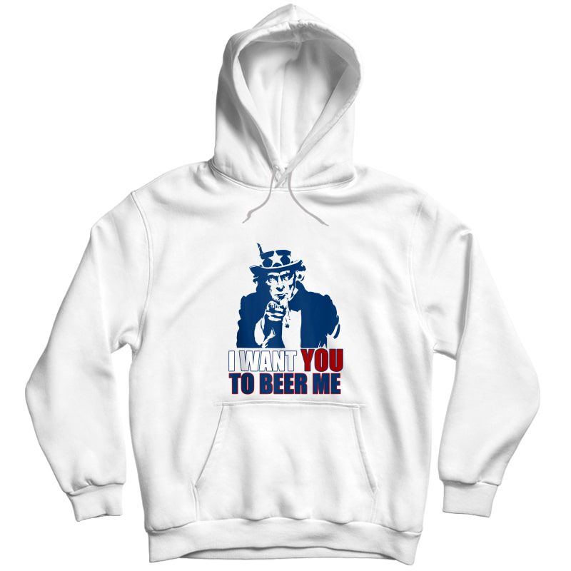 I Want You To Beer Me Uncle Sam July 4 Drinking Meme Tank Top Shirts Unisex Pullover Hoodie