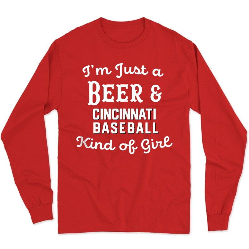 Just A Beer And Cincinnati Baseball Kind Of Girl Cute Tank Top Shirts Long Sleeve T-shirt