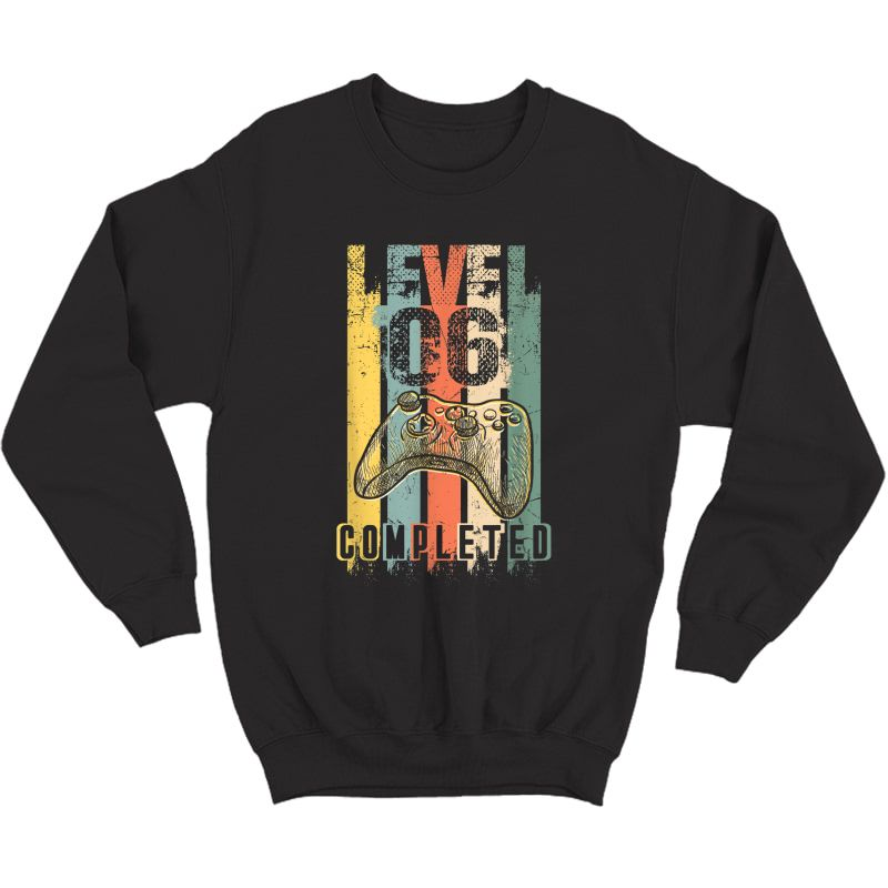 Level 6 Completed Video Gamer 6th Birthday Complete Gift T-shirt Crewneck Sweater