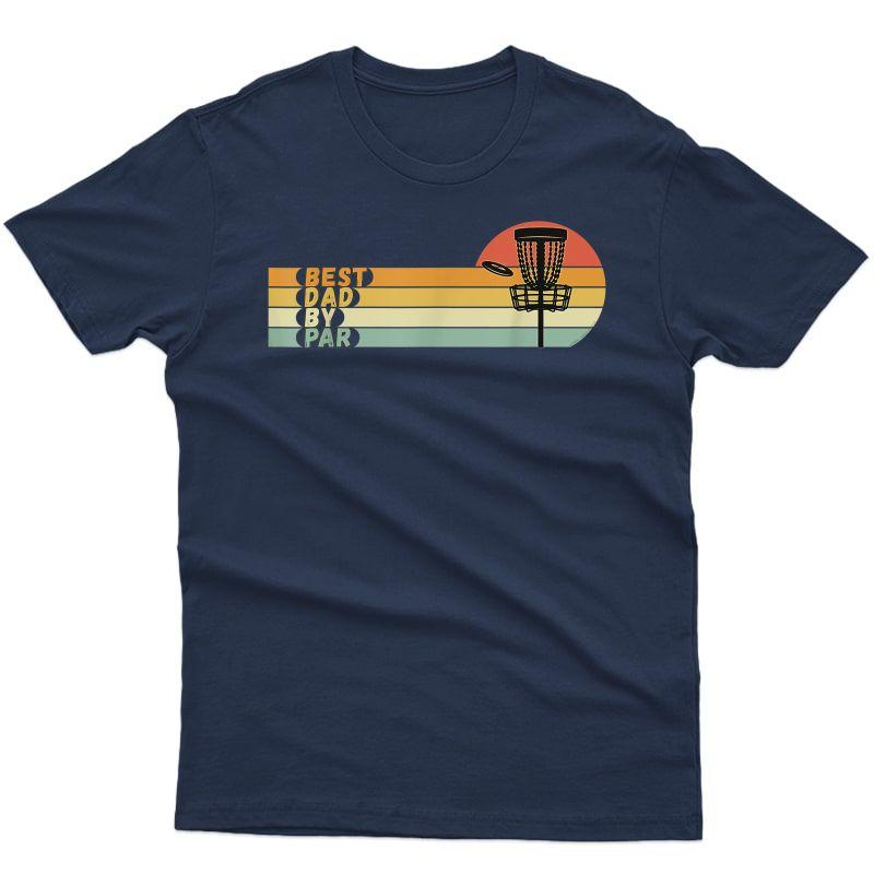 S Disc Golf - Best Dad By Par - Father's Day Disc Golf T-shirt