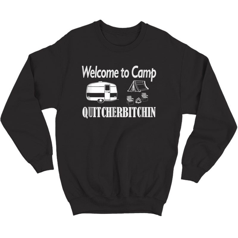 S Funny Camping Shirt Welcome To Camp T-shirt Crewneck Sweater