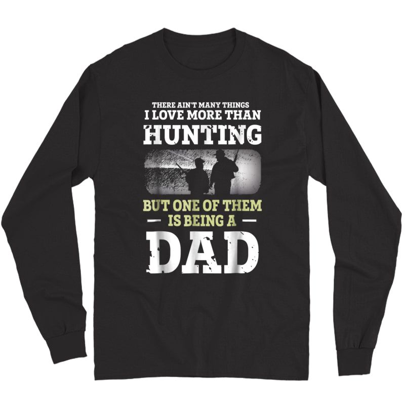 S Hunting Dad Shirt Fathers Day Bday Gift For Dad Love To Hunt Long Sleeve T-shirt