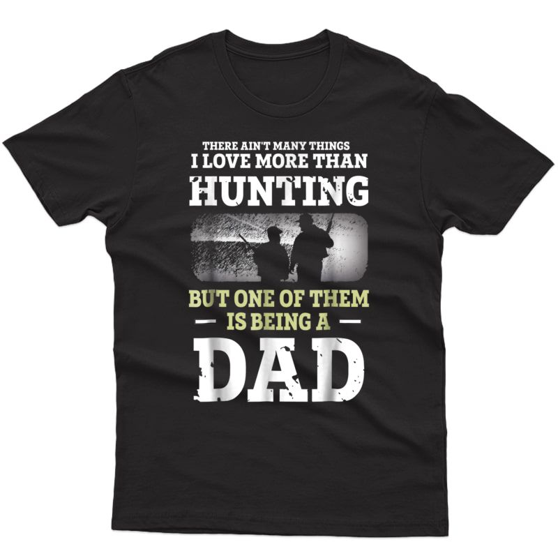 S Hunting Dad Shirt Fathers Day Bday Gift For Dad Love To Hunt