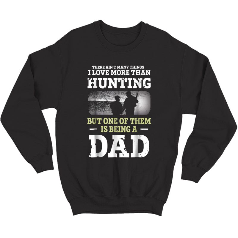 S Hunting Dad Shirt Fathers Day Bday Gift For Dad Love To Hunt Crewneck Sweater