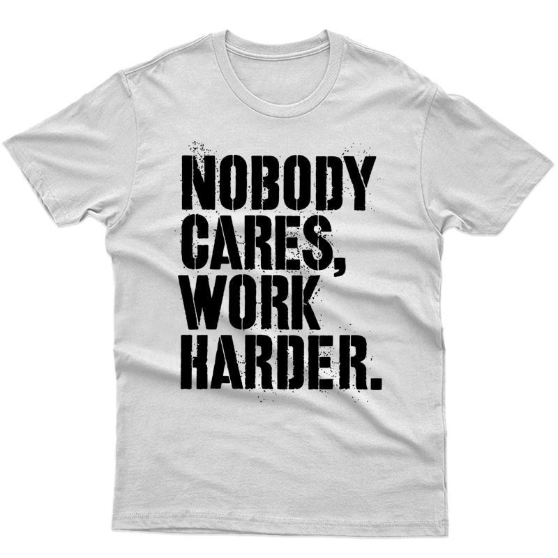 Nobody Cares Work Harder Motivational Ness Workout Pullover Shirts